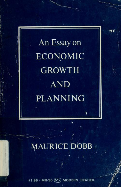 An essay on economic growth and planning by Maurice Herbert Dobb