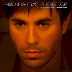 Enrique Iglesias - El Perdedor