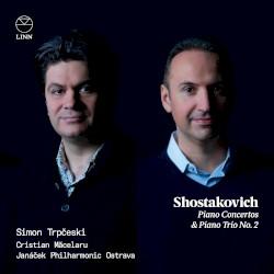 Piano Concertos / Piano Trio no. 2 by Shostakovich ;   Simon Trpčeski ,   Cristian Măcelaru ,   Janáček Philharmonic Ostrava