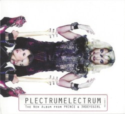 PlectrumElectrum by Prince  &   3rdEyeGirl